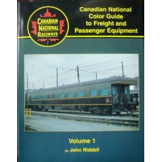 Canadian National Color Guide to Freight and Passenger Equipment Volume 1 (Riddell)