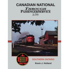Canadian National Through Passenger Service In Color. Southern Ontario (Holland)
