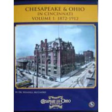 Chesapeake & Ohio In Cincinnati Volume 1: 1872-1912 (McChord) (HS10)