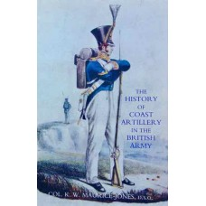 The History Of Coast Artillery In The British Army (Maurice-Jones)