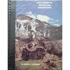 Colorado's Mountain Railroads (LeMassena)