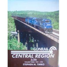 Conrail Central Region In Color Volume 3: 1987-1993 (Timko)