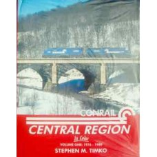 Conrail Central Region In Color Volume One: 1976-1980 (Timko)