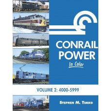 Conrail Power In Color Volume 2: 4000-5999 (Timko)