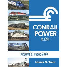 Conrail Power In Color Volume 3: #6000-6999 (Timko)