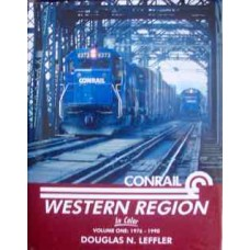Conrail Western Region In Color Volume 1: 1976-1990 (Leffler)
