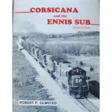 Corsicana and the Ennis Sub. SP/SSW in Texas (Olmsted)