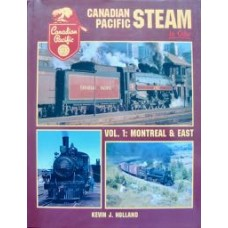 Canadian Pacific Steam in Color Vol 1: Montreal & East (Holland)