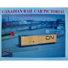 Canadian Rail Car Pictorial Volume 6: Canadian National Refrigerator & Stock Cars (Yaremko)