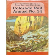 Narrow Gauge Byways in the San Juans Colorado Rail Annual 14