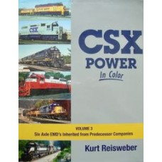 CSX Power In Color Volume 3: Six Axle EMD's Inherited from Predecessor Companies (Reisweber) vg