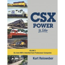 CSX Power In Color Volume 3. Six Axle EMD's Inherited from Predecessor Companies (Reisweber)