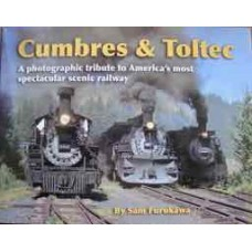 Cumbres & Toltec. A photographic tribute to America's most spectacular scenic railway (Furukawa)