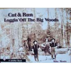 Cut & Run. Loggin' Off The Big Woods (Monte)