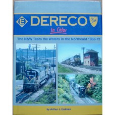 Dereco In Color. The N&W Tests the Waters in the Northeast 1968-1972 (Erdman)
