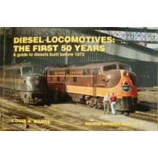 Diesel Locomotives: The First 50 Years. A guide to diesels built before 1972 (Marre)