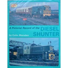 A Pictorial Record of the Diesel Shunter (Marsden)