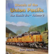Diesels of the Union Pacific. The Classic Era-Volume 2 (Strack)