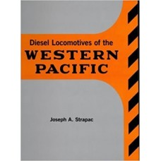 Diesel Locomotives of the Western Pacific (Strapac)