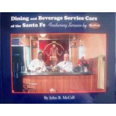 Dining and Beverage Service Cars of the Santa Fe (McCall)