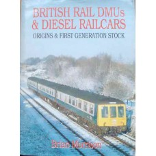 British Rail DMUs & Diesel Railcars. Origins & First Generation Stock (Morrison)