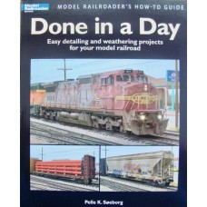 Done in a Day. Easy detailing and weathering projects for your model railroad (Soeborg)