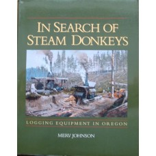 In Search Of Steam Donkeys. Logging Equipment In Oregon (Johnson) sb
