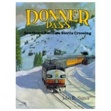 Donna Pass. Southern Pacific's Sierra Crossing (Signor)