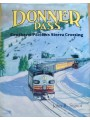 Donner Pass. Southern Pacific's Sierra Crossing (Signor)