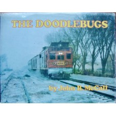 The Doodlebugs A word and picture history of over six decades of self-propelled passenger car service on America's most colorful major railroad (McCall)
