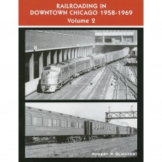 Railroading in Downtown Chicago 1958-1969, Volume 2 (Olmsted)