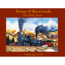 Denver & Rio Grande. The Early Years (Ferrell)