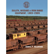 The Duluth, Missabe & Iron Range Equipment, 1883-2004 (Holbrook)