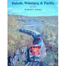 Duluth, Winnipeg & Pacific In Color (Schauer)