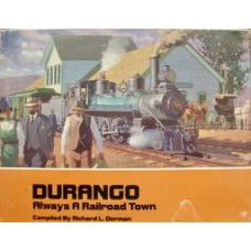 Durango: Always A Railroad Town (Dorman)
