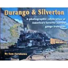 Durango & Silverton. A photographic celebration of America's favorite narrow gauge train ride (Furukawa)