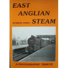 East Anglian Steam: A Photographic Tribute Number 3  (Mann)