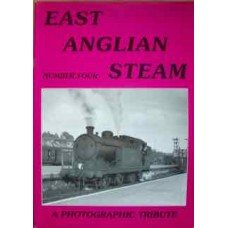 East Anglian Steam: A Photographic Tribute Number 4  (Mann)