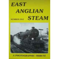 East Anglian Steam: A Photographic Tribute Number 5  (Mann)