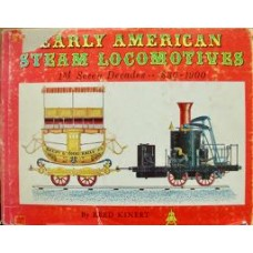 Early American Steam Locomotives. 1st Seven Decades 1830-1900 (Kinert)