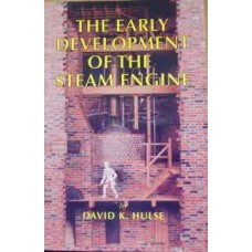 The Early Development of the Steam Engine (Hulse)