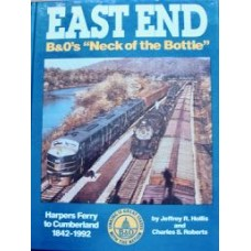 "East End. B&O's ""Neck of the Bottle"" Harper's Ferry to Cumberland 1842-1992 (Hollis)"