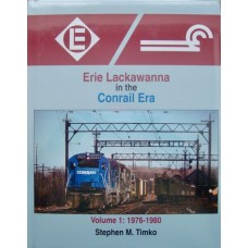 Erie Lackawanna in the Conrail Era Volume 1: 1976-1980 (Timko)