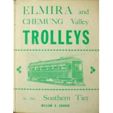 Elmira and Chemung Valley Trolleys in the Southern Tier (Gordon)
