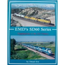 EMD's SD60 Series. Steppingstone to the 21st Century (Diesel Era)