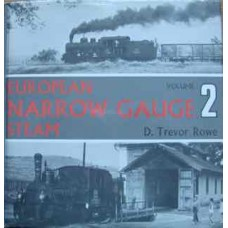 European Narrow Gauge Steam Volume 2 (Trevor Rowe)
