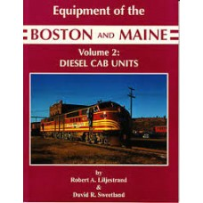 Equipment of the Boston & Maine Volume 2: Diesel Cab Units (Liljestrand)