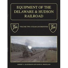 Equipment of the Delaware and Hudson Railroad Volume 2: Steam Locomotives (Liljestrand)
