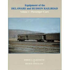 Equipment of the Delaware and Hudson Railroad Volume 1: Passenger Cars (Liljestrand)
