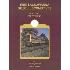 Erie Lackawanna Diesel Locomotives Volume 1: Switchers (Liljestrand)